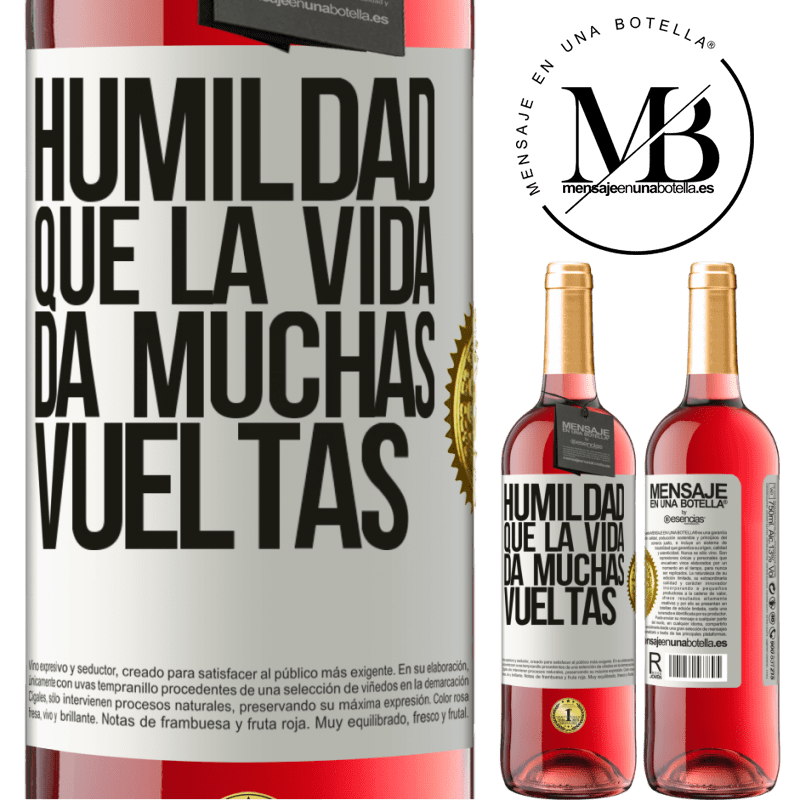 24,95 € Envoi gratuit | Vin rosé Édition ROSÉ L'humilité, que la vie tourne beaucoup Étiquette Blanche. Étiquette personnalisable Vin jeune Récolte 2020 Tempranillo