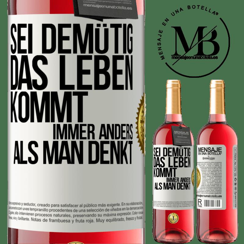 24,95 € Kostenloser Versand | Roséwein ROSÉ Ausgabe Demut, das Leben geht viel herum Weißes Etikett. Anpassbares Etikett Junger Wein Ernte 2020 Tempranillo