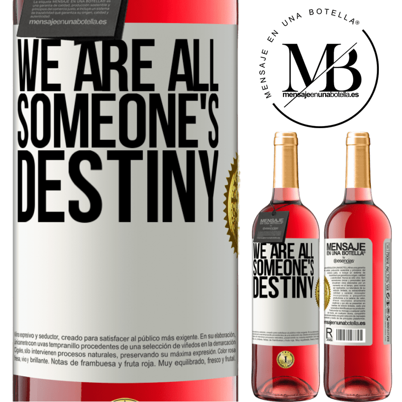 24,95 € Free Shipping | Rosé Wine ROSÉ Edition We are all someone's destiny White Label. Customizable label Young wine Harvest 2020 Tempranillo