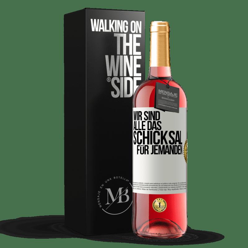 24,95 € Kostenloser Versand | Roséwein ROSÉ Ausgabe Wir sind alle das Schicksal eines Menschen Weißes Etikett. Anpassbares Etikett Junger Wein Ernte 2020 Tempranillo