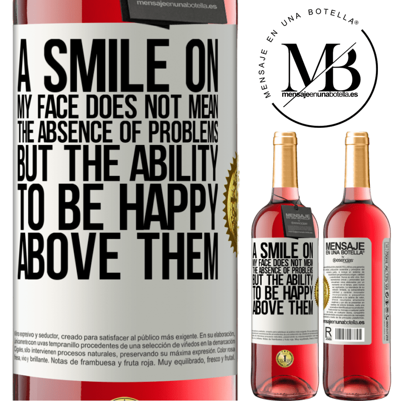 24,95 € Free Shipping   Rosé Wine ROSÉ Edition A smile on my face does not mean the absence of problems, but the ability to be happy above them White Label. Customizable label Young wine Harvest 2020 Tempranillo