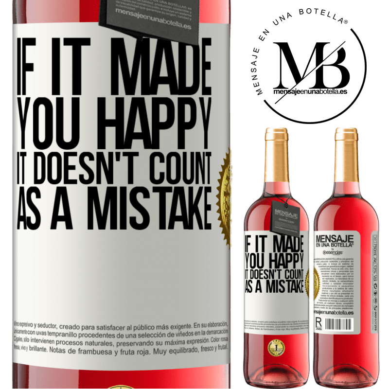 24,95 € Free Shipping   Rosé Wine ROSÉ Edition If it made you happy, it doesn't count as a mistake White Label. Customizable label Young wine Harvest 2020 Tempranillo