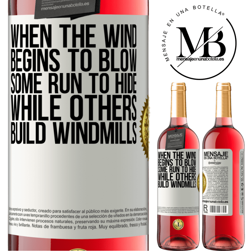 24,95 € Free Shipping   Rosé Wine ROSÉ Edition When the wind begins to blow, some run to hide, while others build windmills White Label. Customizable label Young wine Harvest 2020 Tempranillo