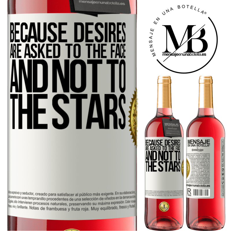 24,95 € Free Shipping   Rosé Wine ROSÉ Edition Because desires are asked to the face, and not to the stars White Label. Customizable label Young wine Harvest 2020 Tempranillo