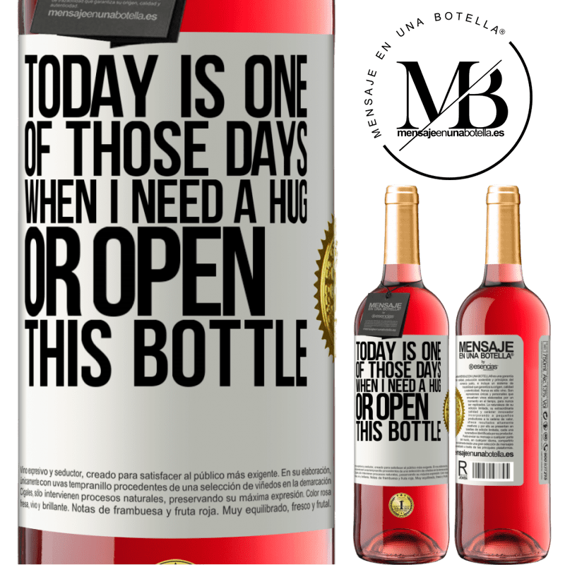 24,95 € Free Shipping | Rosé Wine ROSÉ Edition Today is one of those days when I need a hug, or open this bottle White Label. Customizable label Young wine Harvest 2020 Tempranillo