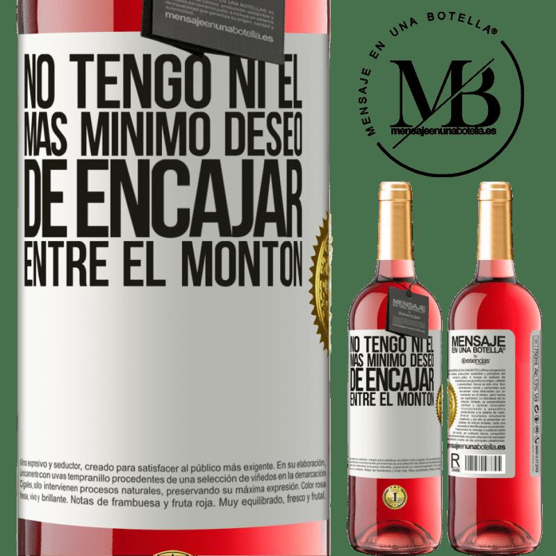 24,95 € Envoi gratuit   Vin rosé Édition ROSÉ Je n'ai pas la moindre envie de rentrer dans le tas Étiquette Blanche. Étiquette personnalisable Vin jeune Récolte 2020 Tempranillo