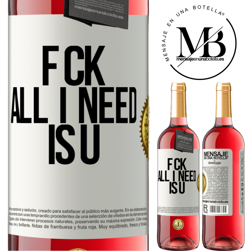 24,95 € Free Shipping   Rosé Wine ROSÉ Edition F CK. All I need is U White Label. Customizable label Young wine Harvest 2020 Tempranillo