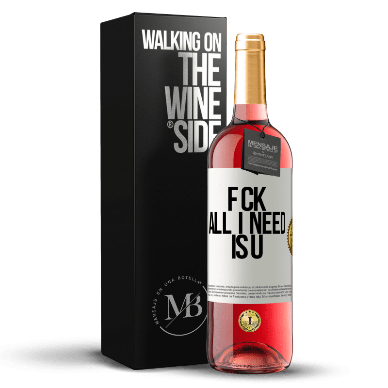 24,95 € Free Shipping | Rosé Wine ROSÉ Edition F CK. All I need is U White Label. Customizable label Young wine Harvest 2020 Tempranillo