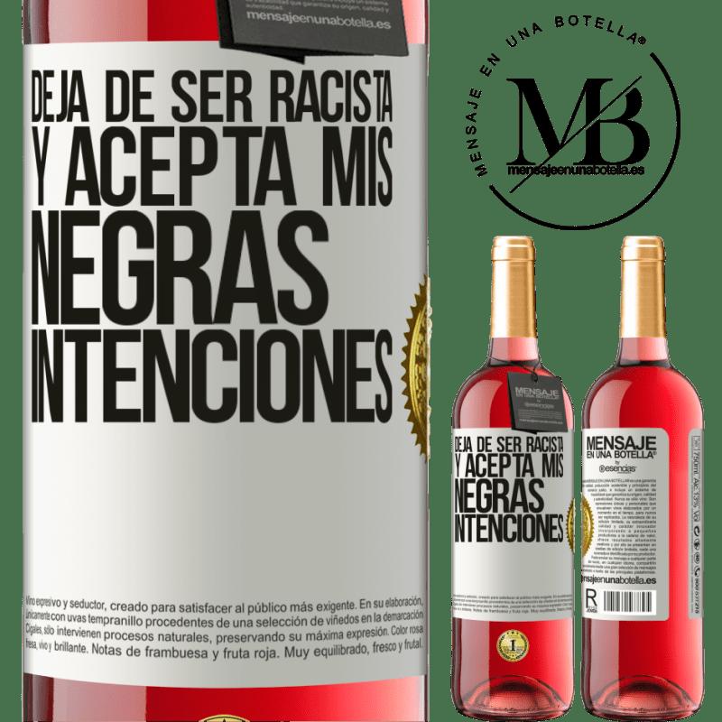 24,95 € Envoi gratuit | Vin rosé Édition ROSÉ Arrête d'être raciste et accepte mes intentions noires Étiquette Blanche. Étiquette personnalisable Vin jeune Récolte 2020 Tempranillo