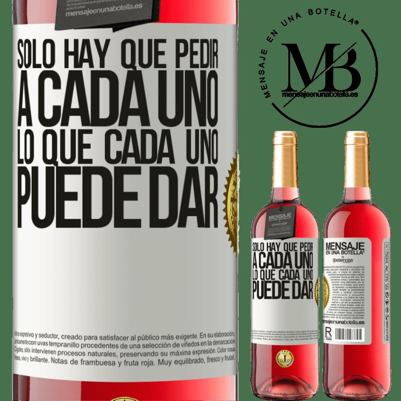24,95 € Envoi gratuit | Vin rosé Édition ROSÉ Il suffit de demander à chacun ce que chacun peut donner Étiquette Blanche. Étiquette personnalisable Vin jeune Récolte 2020 Tempranillo