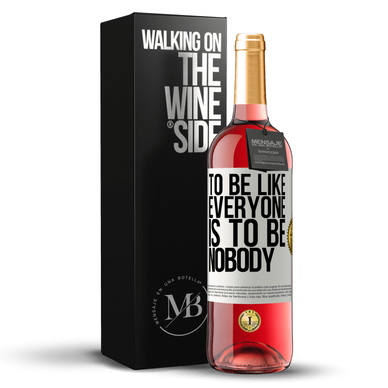 24,95 € Free Shipping | Rosé Wine ROSÉ Edition To be like everyone is to be nobody White Label. Customizable label Young wine Harvest 2020 Tempranillo