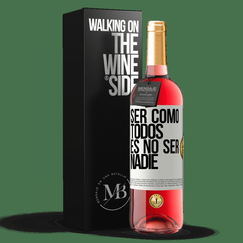 24,95 € Envoi gratuit | Vin rosé Édition ROSÉ Être comme tout le monde, c'est être personne Étiquette Blanche. Étiquette personnalisable Vin jeune Récolte 2020 Tempranillo