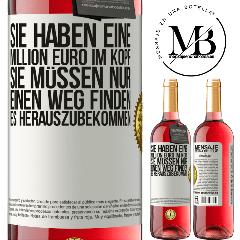 24,95 € Kostenloser Versand | Roséwein ROSÉ Ausgabe Sie haben eine Million Euro im Kopf. Sie müssen nur einen Weg finden, es herauszubekommen Weißes Etikett. Anpassbares Etikett Junger Wein Ernte 2020 Tempranillo