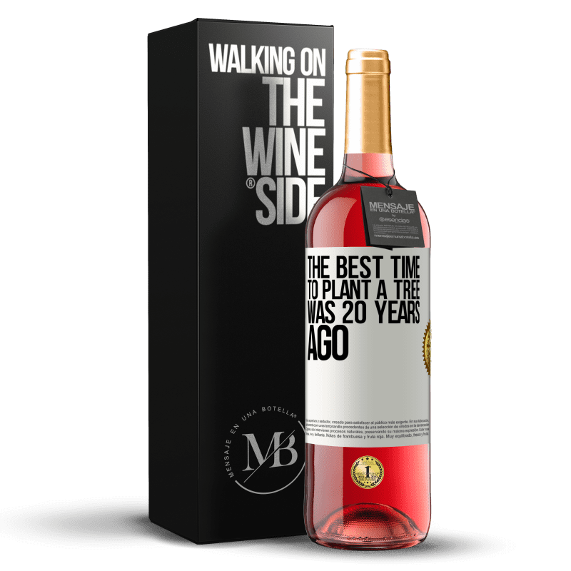 24,95 € Free Shipping | Rosé Wine ROSÉ Edition The best time to plant a tree was 20 years ago White Label. Customizable label Young wine Harvest 2020 Tempranillo