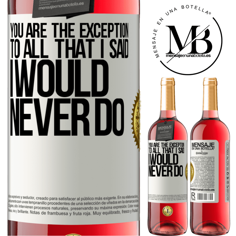 24,95 € Free Shipping | Rosé Wine ROSÉ Edition You are the exception to all that I said I would never do White Label. Customizable label Young wine Harvest 2020 Tempranillo