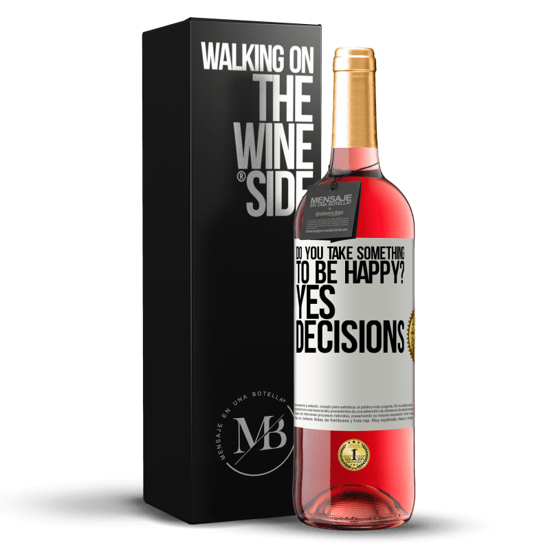 24,95 € Free Shipping | Rosé Wine ROSÉ Edition do you take something to be happy? Yes, decisions White Label. Customizable label Young wine Harvest 2020 Tempranillo