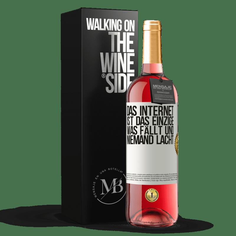 24,95 € Kostenloser Versand | Roséwein ROSÉ Ausgabe Das Internet ist das einzige, was fällt und niemand lacht Weißes Etikett. Anpassbares Etikett Junger Wein Ernte 2020 Tempranillo