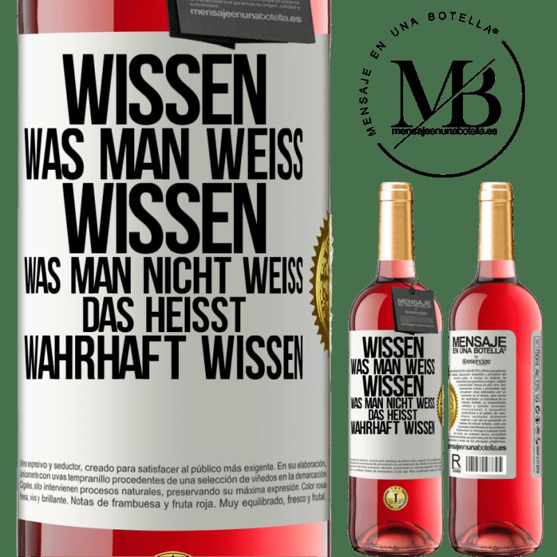 24,95 € Kostenloser Versand   Roséwein ROSÉ Ausgabe Wisse, dass das, was bekannt ist, bekannt ist und was nicht bekannt ist Hier ist das wahre Wissen Weißes Etikett. Anpassbares Etikett Junger Wein Ernte 2020 Tempranillo