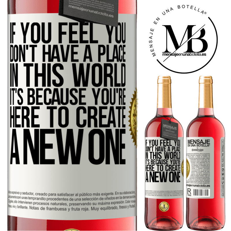 24,95 € Free Shipping | Rosé Wine ROSÉ Edition If you feel you don't have a place in this world, it's because you're here to create a new one White Label. Customizable label Young wine Harvest 2020 Tempranillo