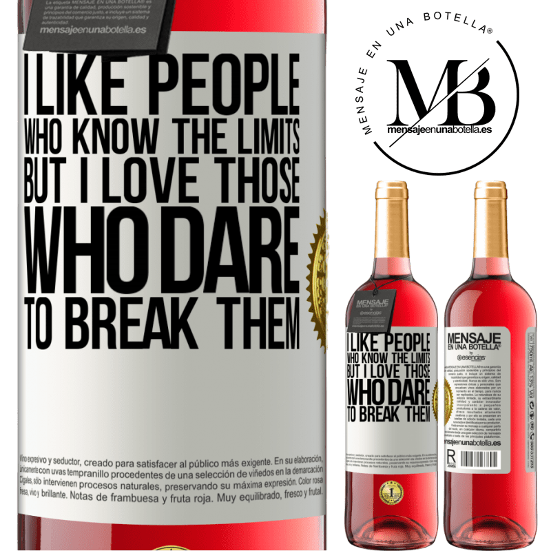 24,95 € Free Shipping   Rosé Wine ROSÉ Edition I like people who know the limits, but I love those who dare to break them White Label. Customizable label Young wine Harvest 2020 Tempranillo