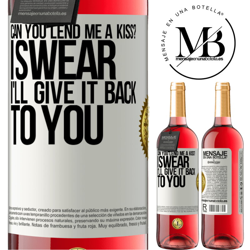 24,95 € Free Shipping   Rosé Wine ROSÉ Edition can you lend me a kiss? I swear I'll give it back to you White Label. Customizable label Young wine Harvest 2020 Tempranillo