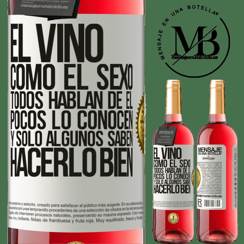 24,95 € Envoi gratuit | Vin rosé Édition ROSÉ Le vin, comme le sexe, tout le monde parle de lui, peu le connaissent et seuls certains savent bien le faire Étiquette Blanche. Étiquette personnalisable Vin jeune Récolte 2020 Tempranillo