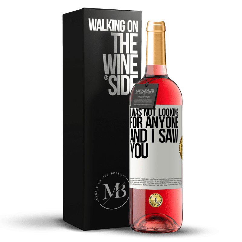 24,95 € Free Shipping | Rosé Wine ROSÉ Edition I was not looking for anyone and I saw you White Label. Customizable label Young wine Harvest 2020 Tempranillo