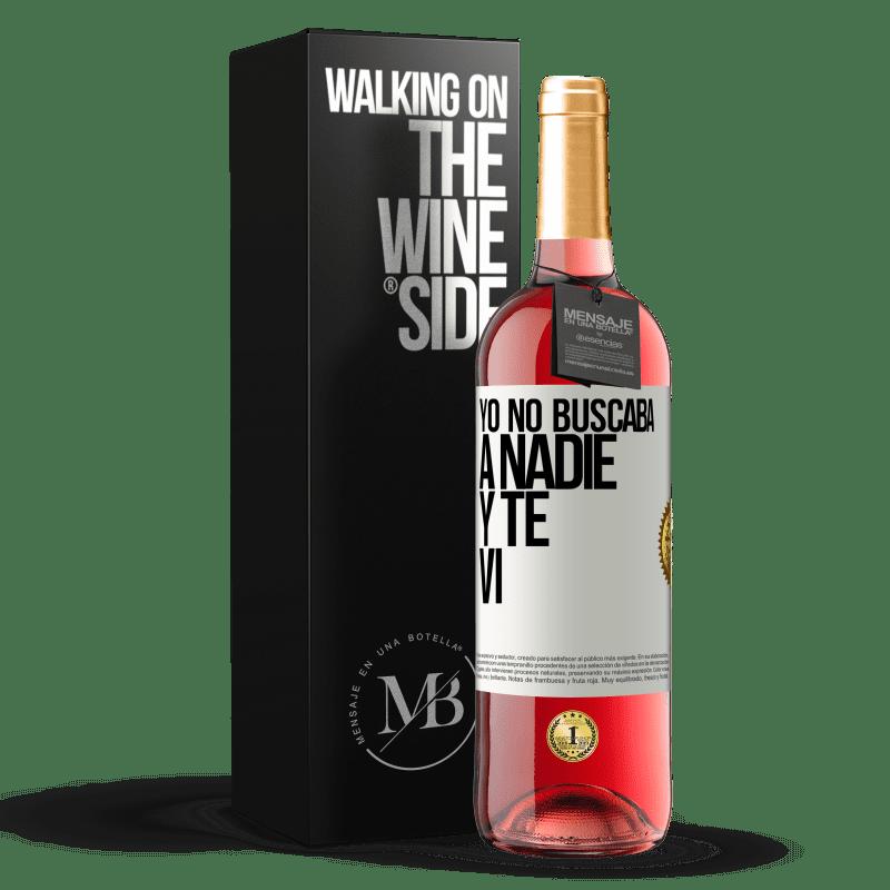 24,95 € Envoi gratuit | Vin rosé Édition ROSÉ Je ne cherchais personne et je t'ai vu Étiquette Blanche. Étiquette personnalisable Vin jeune Récolte 2020 Tempranillo