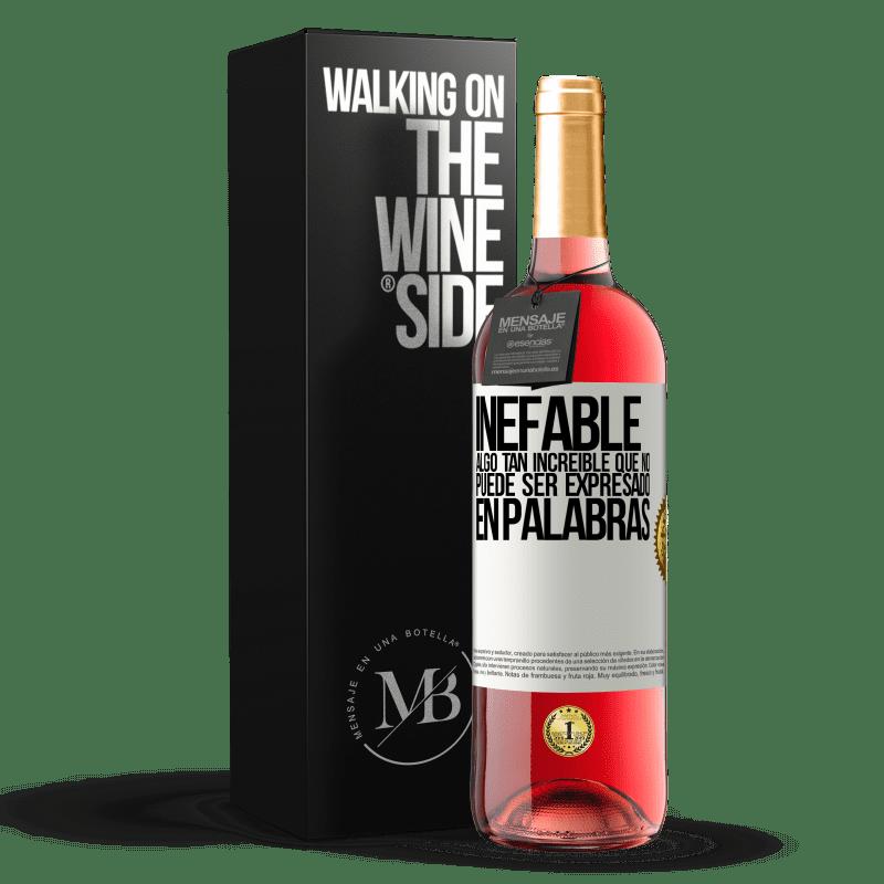 24,95 € Envoi gratuit | Vin rosé Édition ROSÉ Ineffable Quelque chose de si incroyable qu'on ne peut pas l'exprimer avec des mots Étiquette Blanche. Étiquette personnalisable Vin jeune Récolte 2020 Tempranillo