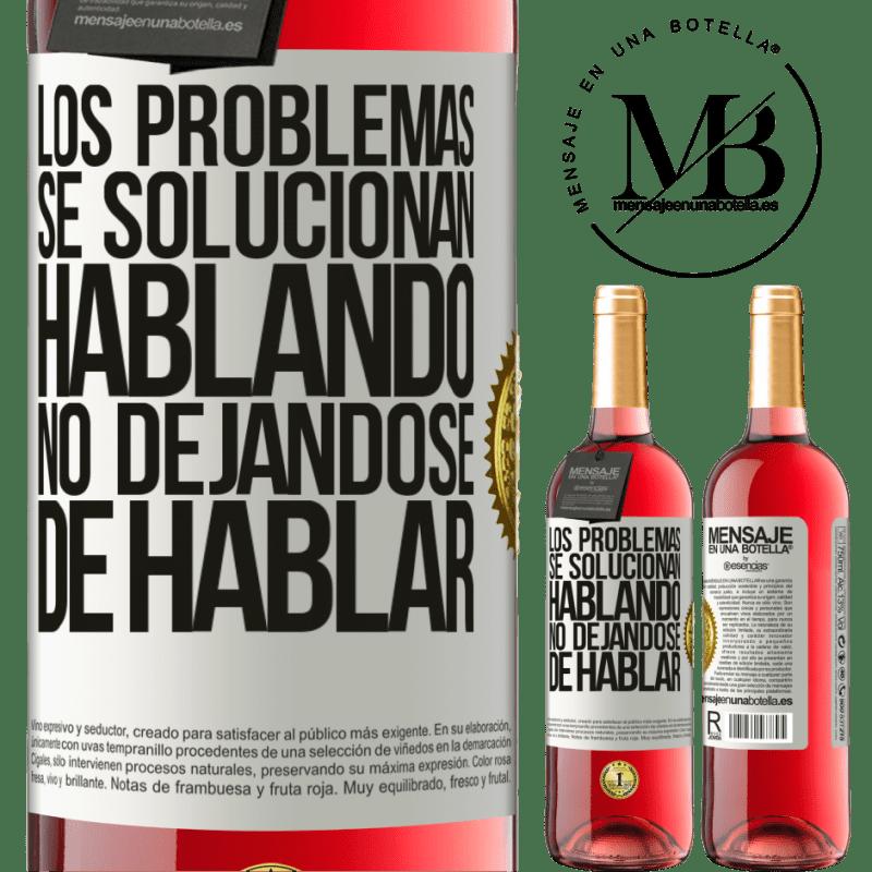 24,95 € Envoi gratuit | Vin rosé Édition ROSÉ Les problèmes sont résolus en parlant, ne cessez pas de parler Étiquette Blanche. Étiquette personnalisable Vin jeune Récolte 2020 Tempranillo
