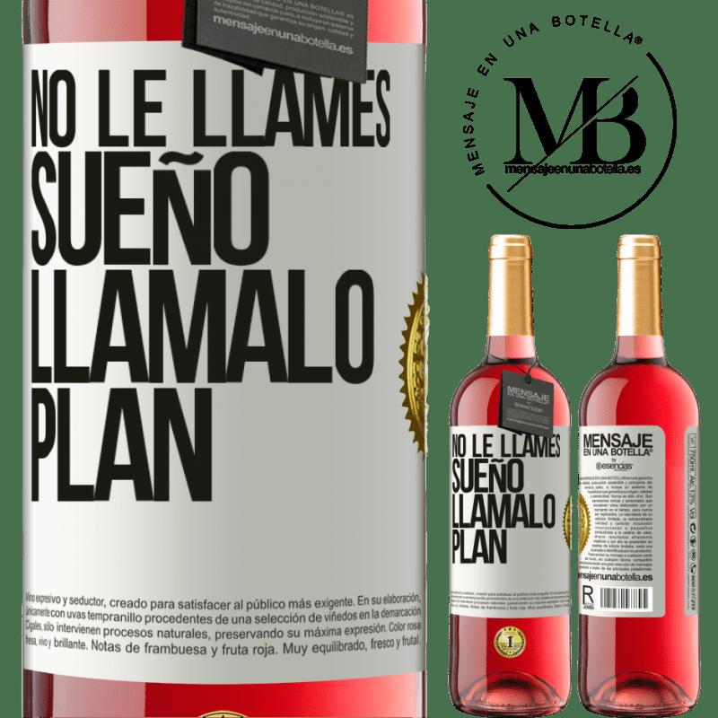24,95 € Envoi gratuit   Vin rosé Édition ROSÉ Ne l'appelez pas un rêve, appelez-le un plan Étiquette Blanche. Étiquette personnalisable Vin jeune Récolte 2020 Tempranillo