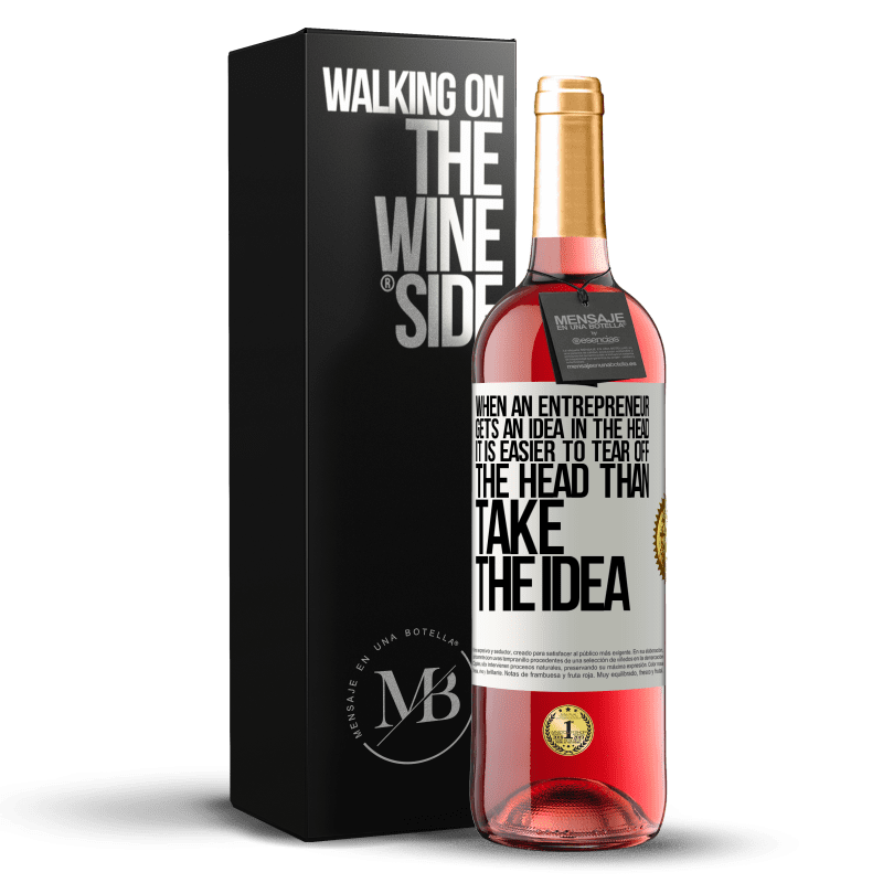 24,95 € Free Shipping | Rosé Wine ROSÉ Edition When an entrepreneur gets an idea in the head, it is easier to tear off the head than take the idea White Label. Customizable label Young wine Harvest 2020 Tempranillo