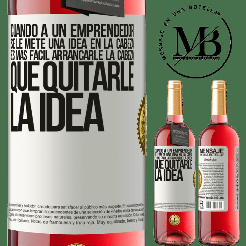 24,95 € Envoi gratuit   Vin rosé Édition ROSÉ Lorsqu'un entrepreneur a une idée en tête, il est plus facile de lui arracher la tête que de lui enlever l'idée Étiquette Blanche. Étiquette personnalisable Vin jeune Récolte 2020 Tempranillo