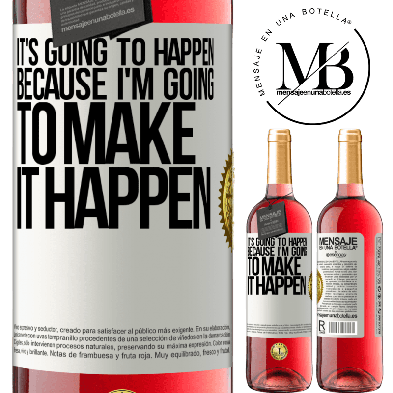 24,95 € Free Shipping | Rosé Wine ROSÉ Edition It's going to happen because I'm going to make it happen White Label. Customizable label Young wine Harvest 2020 Tempranillo