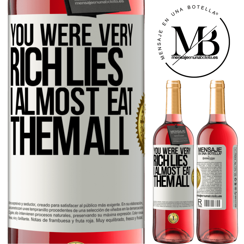 24,95 € Free Shipping | Rosé Wine ROSÉ Edition You were very rich lies. I almost eat them all White Label. Customizable label Young wine Harvest 2020 Tempranillo