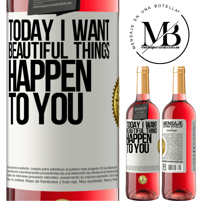24,95 € Free Shipping   Rosé Wine ROSÉ Edition Today I want beautiful things to happen to you White Label. Customizable label Young wine Harvest 2020 Tempranillo