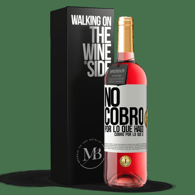 24,95 € Envoi gratuit   Vin rosé Édition ROSÉ Je ne facture pas ce que je fais, je facture ce que je sais Étiquette Blanche. Étiquette personnalisable Vin jeune Récolte 2020 Tempranillo