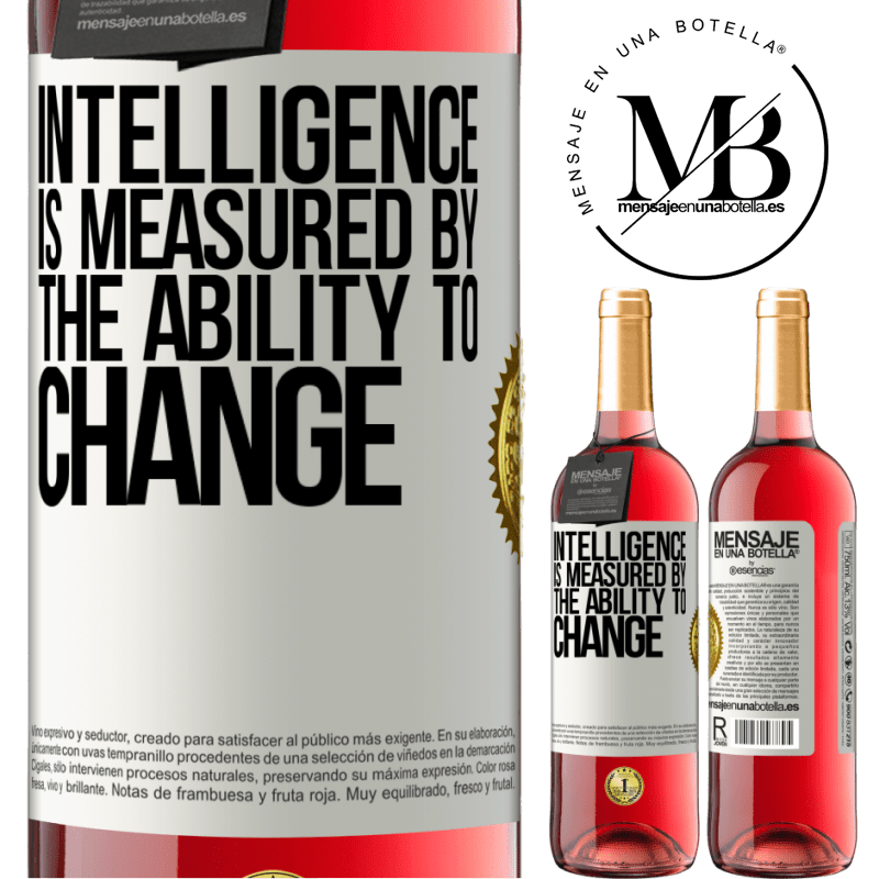 24,95 € Free Shipping | Rosé Wine ROSÉ Edition Intelligence is measured by the ability to change White Label. Customizable label Young wine Harvest 2020 Tempranillo