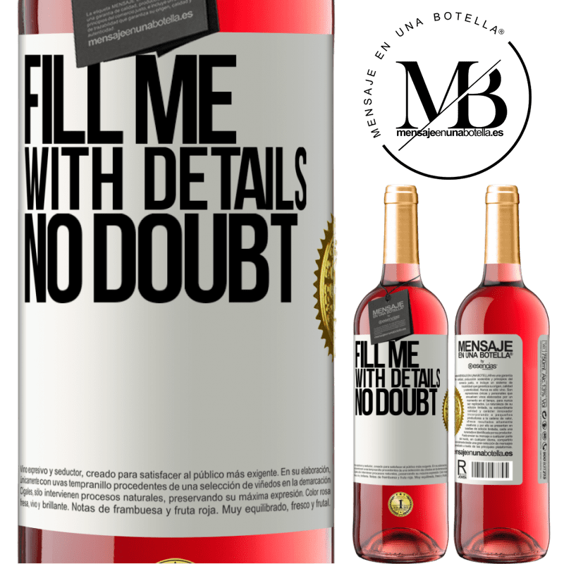 24,95 € Free Shipping | Rosé Wine ROSÉ Edition Fill me with details, no doubt White Label. Customizable label Young wine Harvest 2020 Tempranillo