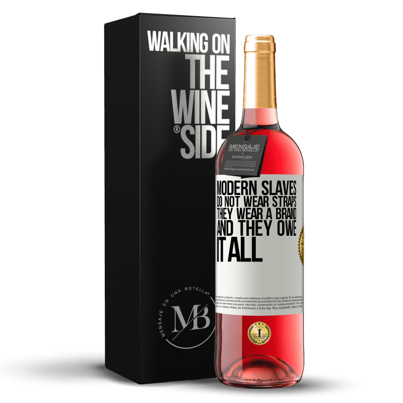 24,95 € Free Shipping | Rosé Wine ROSÉ Edition Modern slaves do not wear straps. They wear a brand and they owe it all White Label. Customizable label Young wine Harvest 2020 Tempranillo