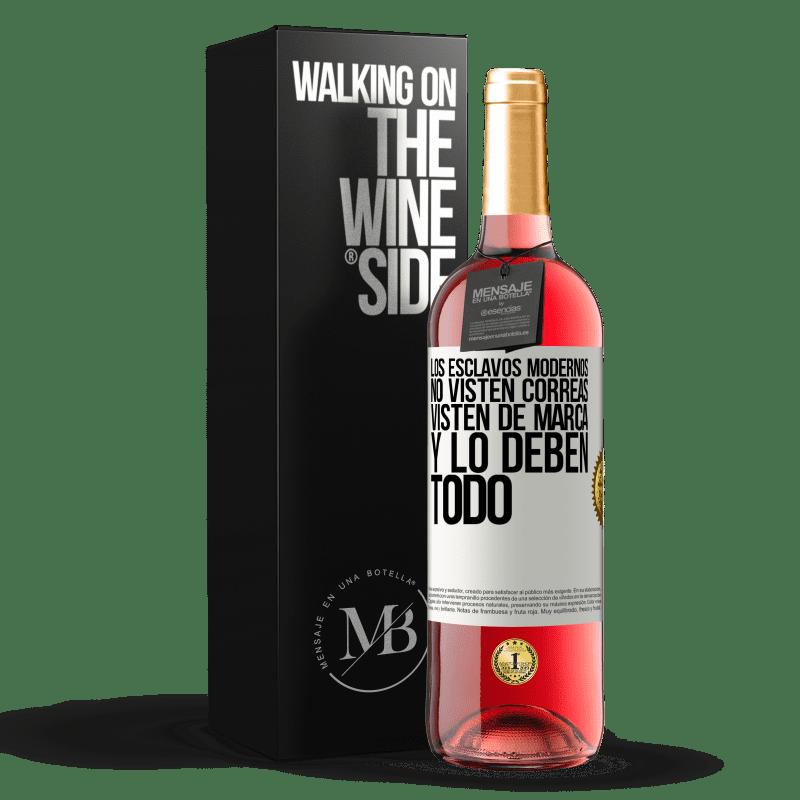 24,95 € Envoi gratuit | Vin rosé Édition ROSÉ Les esclaves modernes ne portent pas de sangles. Ils portent une marque et ils doivent tout Étiquette Blanche. Étiquette personnalisable Vin jeune Récolte 2020 Tempranillo