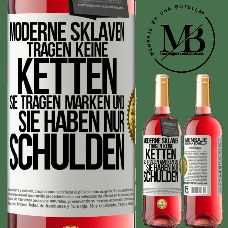 24,95 € Kostenloser Versand   Roséwein ROSÉ Ausgabe Moderne Sklaven tragen keine Gurte. Sie tragen eine Marke und sie schulden alles Weißes Etikett. Anpassbares Etikett Junger Wein Ernte 2020 Tempranillo