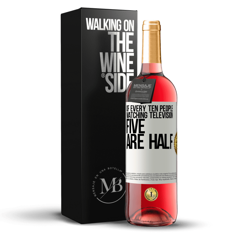 24,95 € Free Shipping | Rosé Wine ROSÉ Edition Of every ten people watching television, five are half White Label. Customizable label Young wine Harvest 2020 Tempranillo