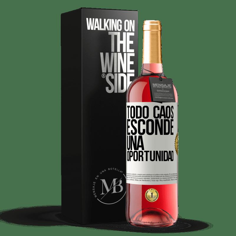 24,95 € Envío gratis | Vino Rosado Edición ROSÉ Todo caos esconde una oportunidad Etiqueta Blanca. Etiqueta personalizable Vino joven Cosecha 2020 Tempranillo