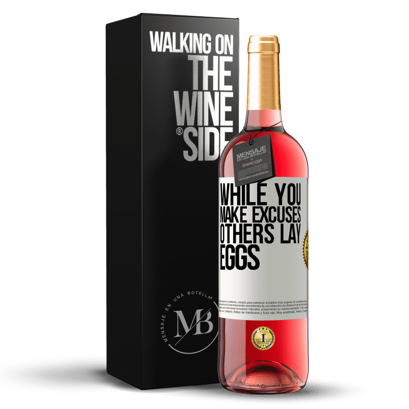 24,95 € Free Shipping | Rosé Wine ROSÉ Edition While you make excuses, others lay eggs White Label. Customizable label Young wine Harvest 2020 Tempranillo