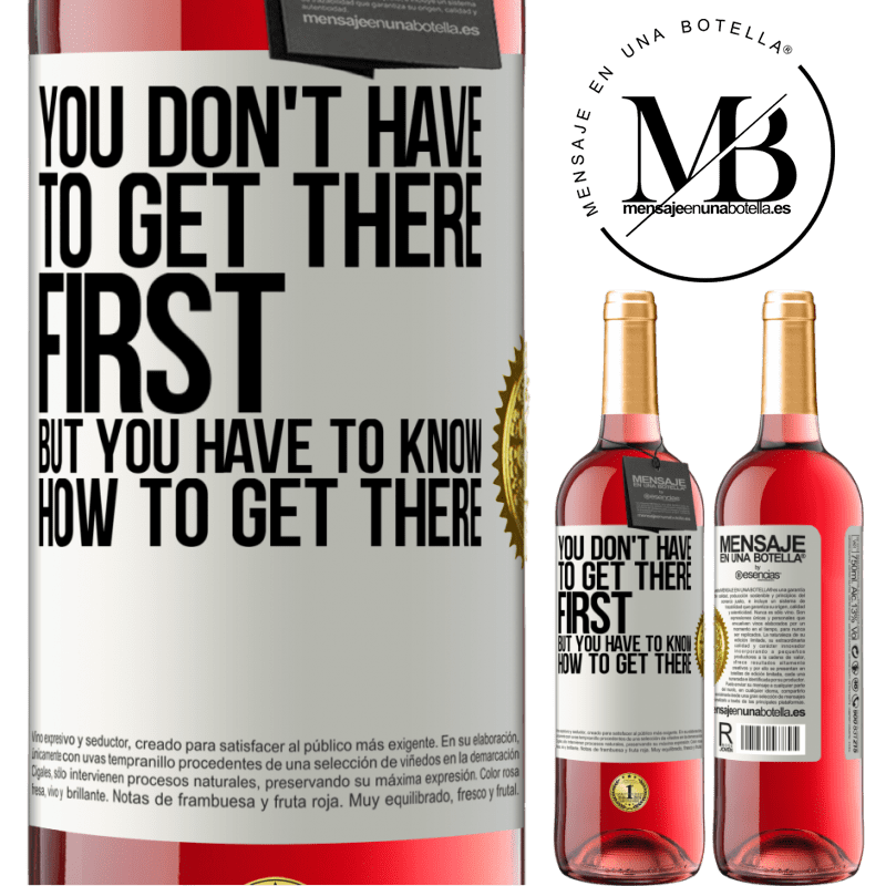 24,95 € Free Shipping   Rosé Wine ROSÉ Edition You don't have to get there first, but you have to know how to get there White Label. Customizable label Young wine Harvest 2020 Tempranillo