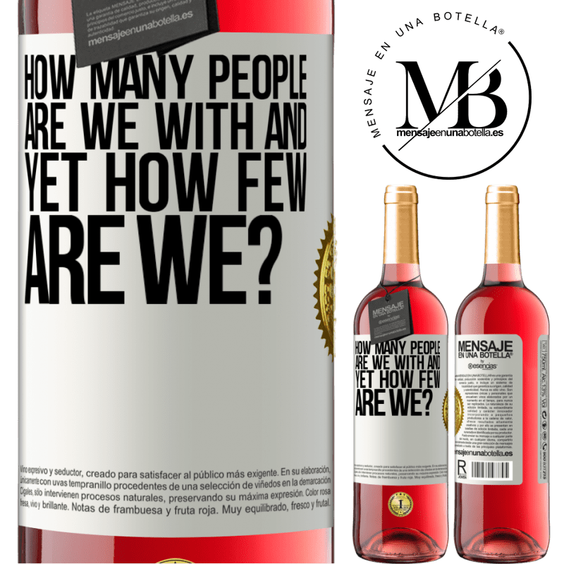 24,95 € Free Shipping   Rosé Wine ROSÉ Edition How many people are we with and yet how few are we? White Label. Customizable label Young wine Harvest 2020 Tempranillo