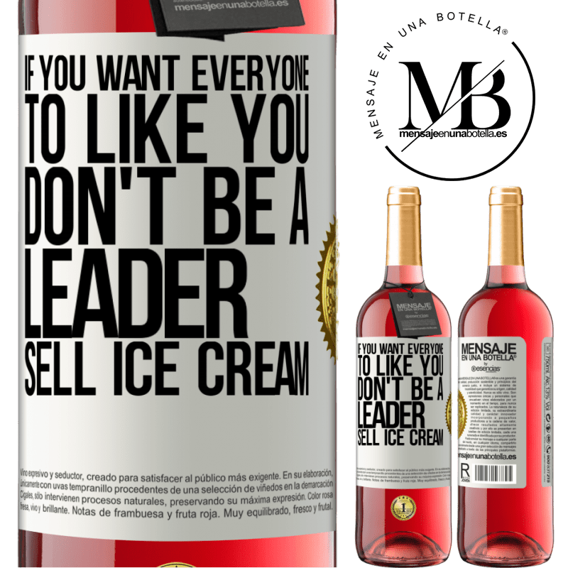 24,95 € Free Shipping   Rosé Wine ROSÉ Edition If you want everyone to like you, don't be a leader. Sell ice cream White Label. Customizable label Young wine Harvest 2020 Tempranillo