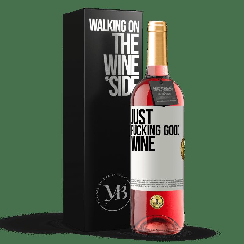 24,95 € Envío gratis | Vino Rosado Edición ROSÉ Just fucking good wine Etiqueta Blanca. Etiqueta personalizable Vino joven Cosecha 2020 Tempranillo