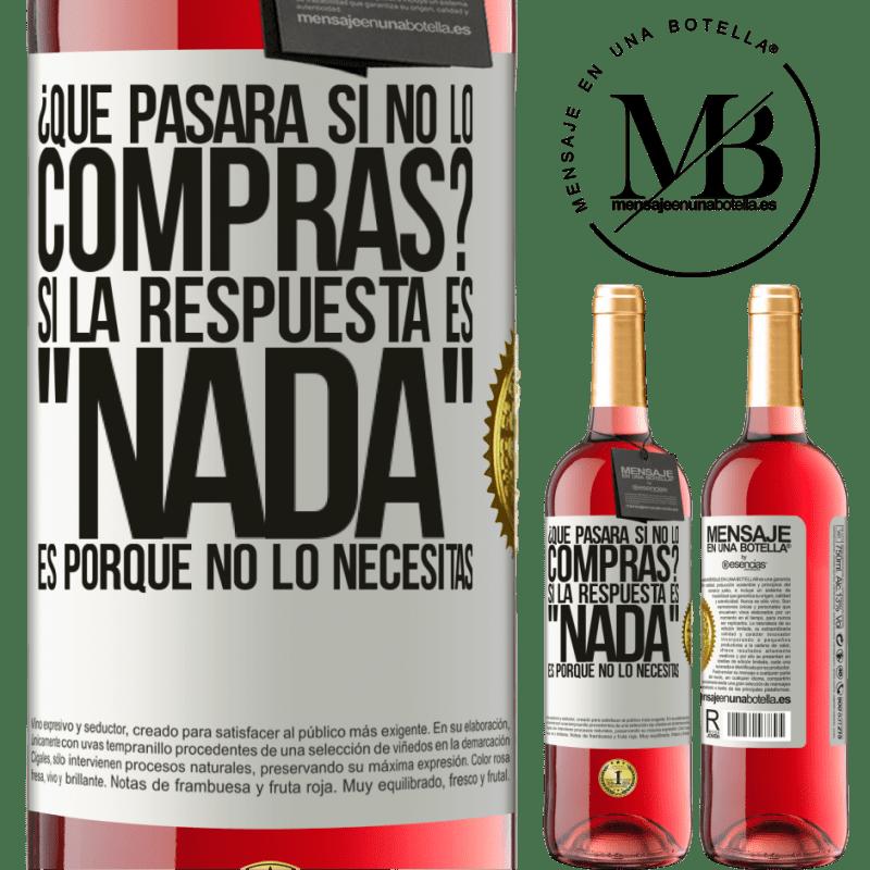 24,95 € Envoi gratuit   Vin rosé Édition ROSÉ que se passera-t-il si vous ne l'achetez pas? Si la réponse est rien, c'est parce que vous n'en avez pas besoin Étiquette Blanche. Étiquette personnalisable Vin jeune Récolte 2020 Tempranillo